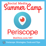 187: What is Periscope? Strategies, Tools and Tips.