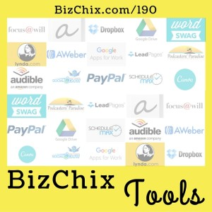 190: Tools and Resources I Use to Run BizChix.com