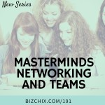 191: [new series] Masterminds, Networking and Teams with @SharonLechter