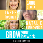 200: Grow Your Network with Carol Cox, Jaree Freeman and Natalie Cutler-Welsh