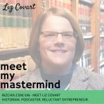 196: Meet Liz Covart: Historian, Podcaster, Reluctant Entrepreneur