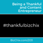 203: Thankfulness and being Thankful for Your Business