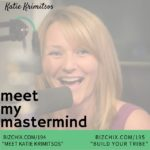 194 & 195: Mastermind and Build Your Tribe with Katie Krimitsos of BizWomenRock.com