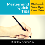 202: Masterminding Quick Tips and Series Wrap-Up