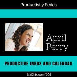 206: Productive Inbox and Calendar with April Perry of Power of Moms - BizChix.com
