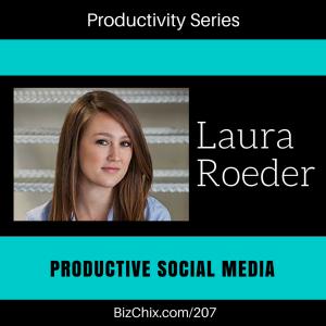 207: Productive Social Media with Edgar CEO Laura Roeder - BizChix.com