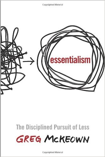 Essentialism The Disciplined Pursuit of Less by Greg McKeown - BizChix.com