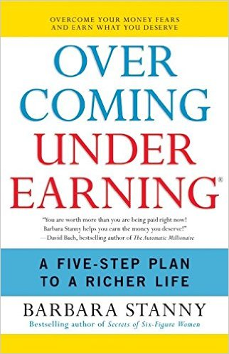 Overcoming Underearning(R): A Five-Step Plan to a Richer Life by Barbara Stanny - BizChix.com