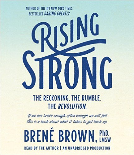 Rising Strong by Brené Brown - BizChix.com