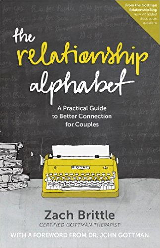 The Relationship Alphabet: A Practical Guide to Better Connection for Couples by Zach Brittle - BizChix.com