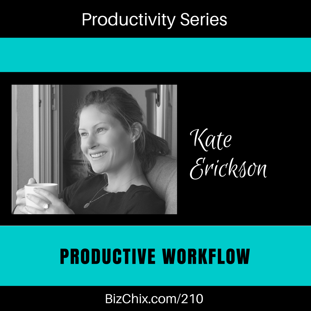 210: Productive Workflow, Time Management and Tools with Kate Erickson