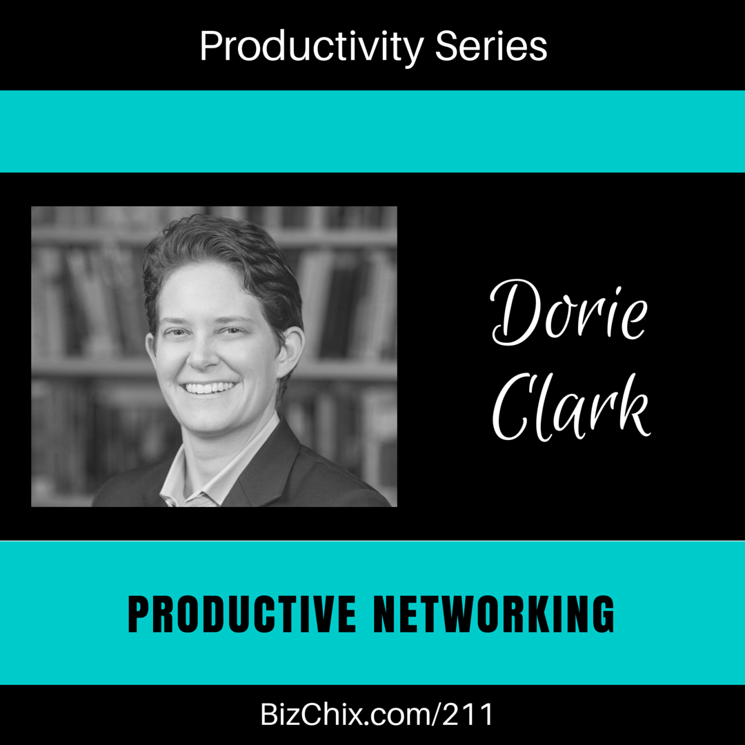 211: Productive Networking with Dorie Clark