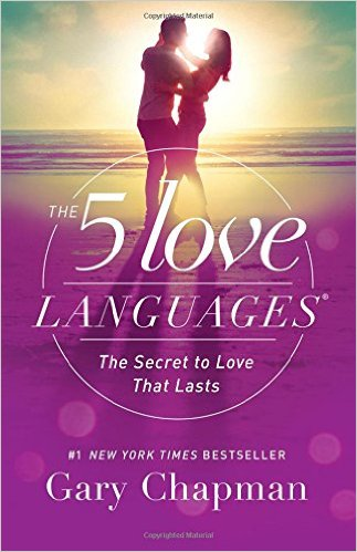 The 5 Love Languages- The Secret to Love that Lasts by Gary D Chapman