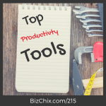 215: Top Productivity Tools and Books - BizChix.com/215