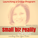 220: Launch a Group Program - On Air Coaching with Tara Lynn Foster - BizChix.com