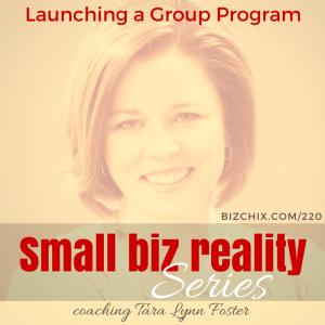 220: Launch a Group Program - On Air Coaching with Tara Lynn Foster - BizChix.com