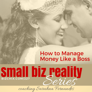 227: How To Manage Money Like a Boss – Coaching Sarahna Fernandes