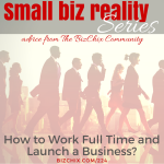 224: How to Build a Small Business While Working Full Time - BizChix.com
