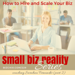 229: How to Hire and Scale Your Biz - BizChix.com
