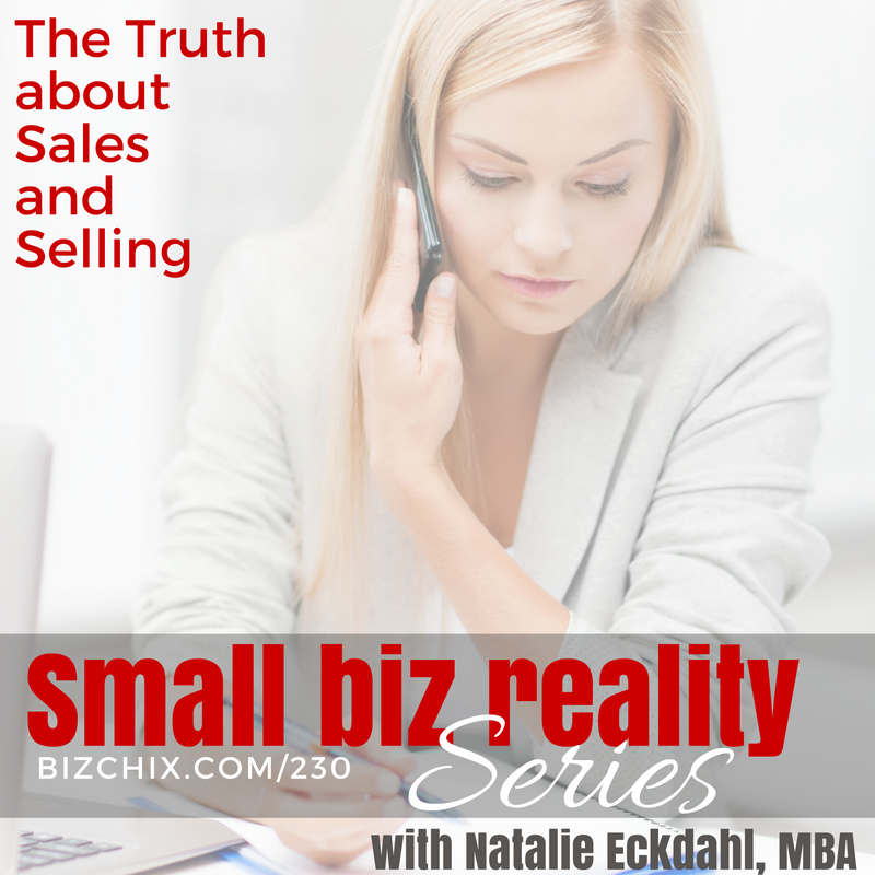 230: The Truth About Selling and Sales - BizChix.com