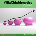 #BizChixMonetize Series