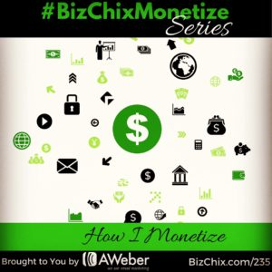 235: How I Monetize My Podcast and Platform - BizChix.com
