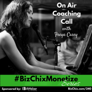240-on-air-coaching-call-with-freya-casey-on-bizchixpodcast