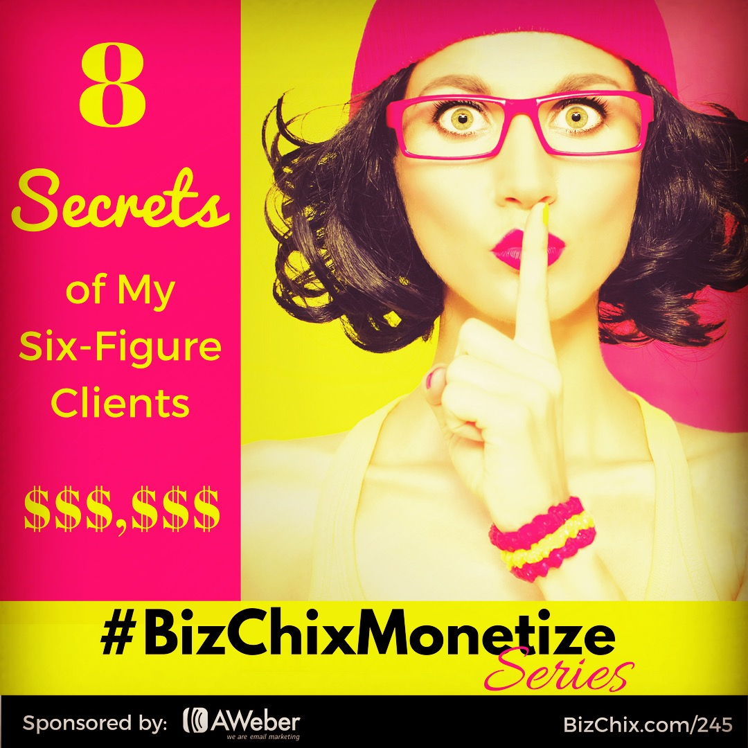8 Secrets of My Six Figure Clients