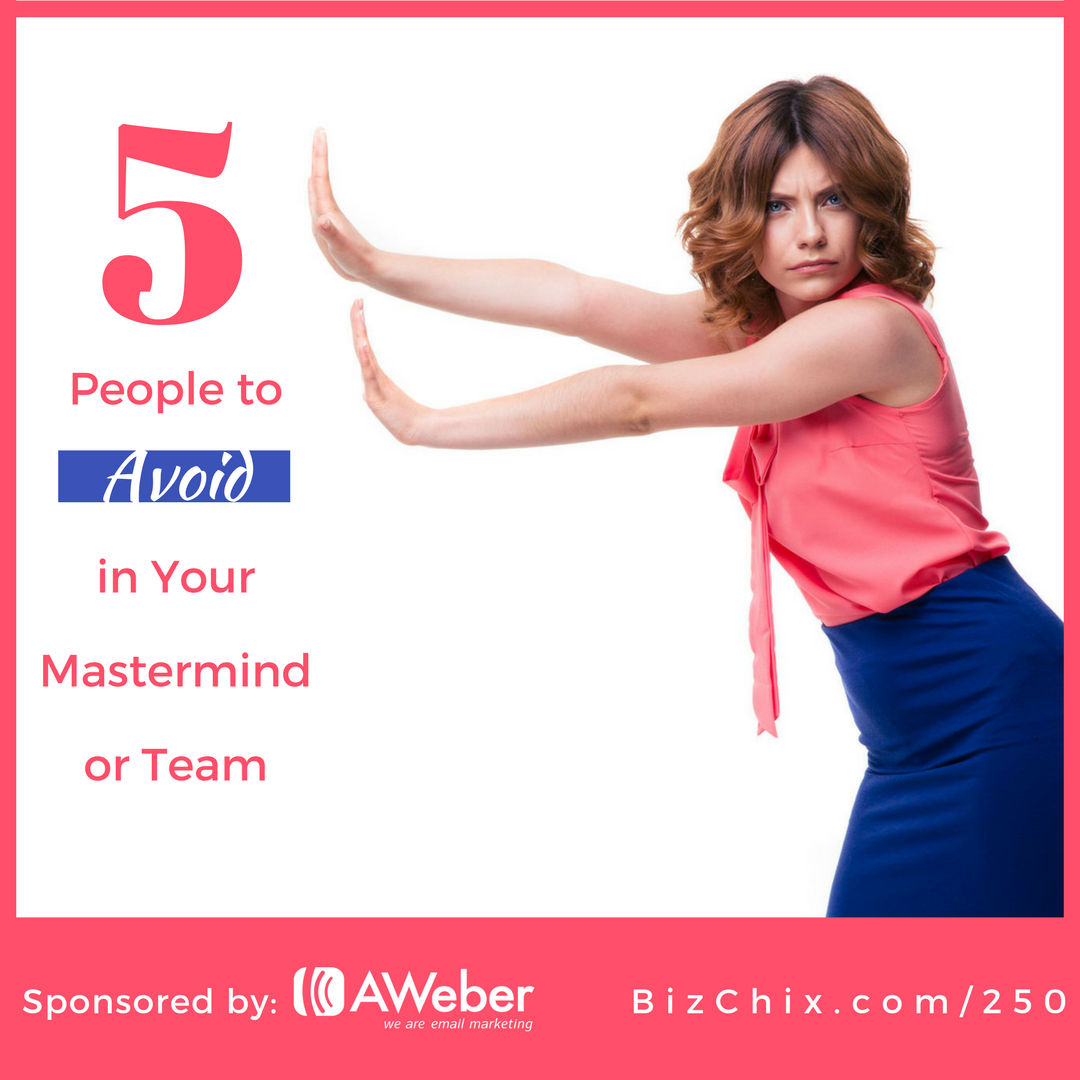 The Five People to Avoid in Your Mastermind or Team