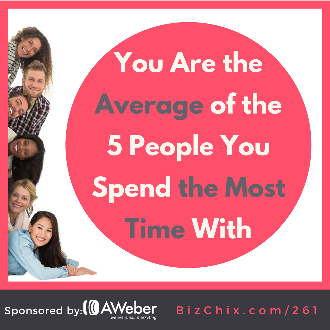 261: You Are The Average of the Five People You Spend The Most Time With