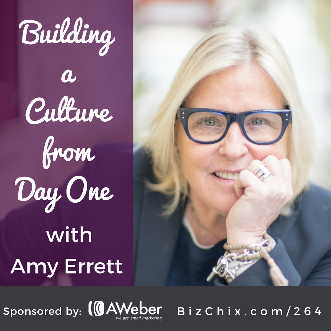 264 Building a Culture from Day One with Amy Errett