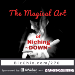 The Magical Art of Niching Down