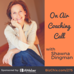 275: [On Air Coaching] Leverage Online Strategies in a Local Business with Shawna Dingman