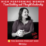 281: [High Performing Women] Training Your Team and Stepping into Thought Leadership with Kate Ahl