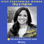 280: [High Performing Women] The Chief of Staff Role with Natalie Gingrich