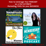 PM17 – How to Leverage Your Podcast as the Ultimate Marketing Tool for Your Business