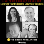 282: [Live From Podcast Movement] Leverage Your Podcast to Grow Your Business