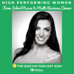 284: [High Performing Women] From School Nurse with a Side Hustle to Multi-Six Figure, Multi-Business Owner with Karey Northington