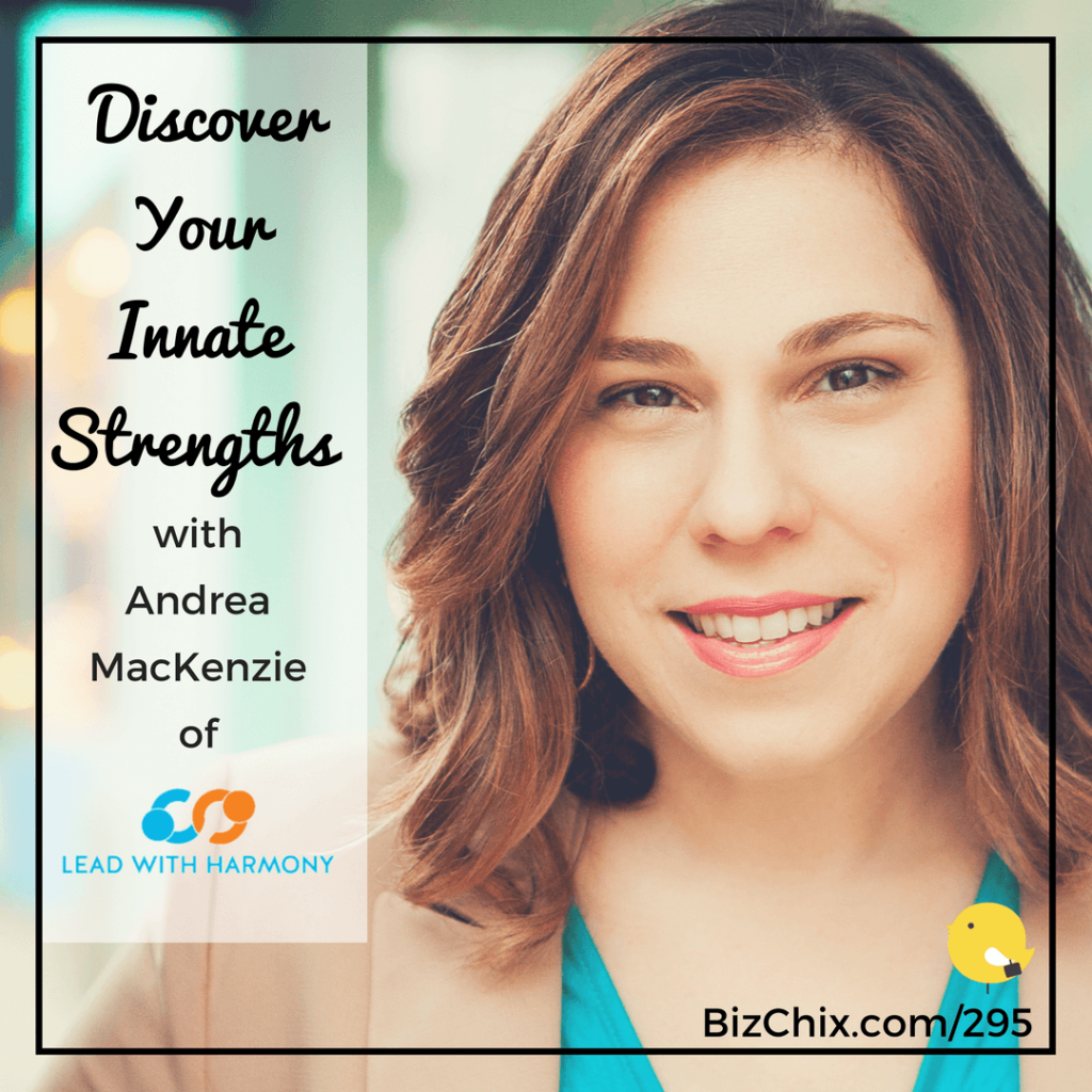 295: Discover Your Innate Strengths with Andrea McKenzie of Lead with Harmony (Kolbe Certified)