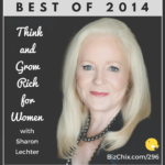 296: [Best of 2014] Interview with Think and Grow Rich for Women Author, Sharon Lechter