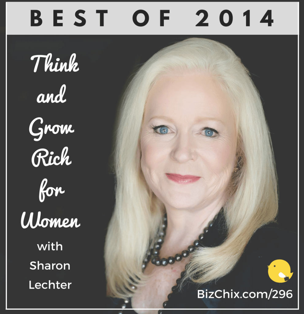 296: Best of 2014 — Interview with Think and Grow Rich for Women Author, Sharon Lechter