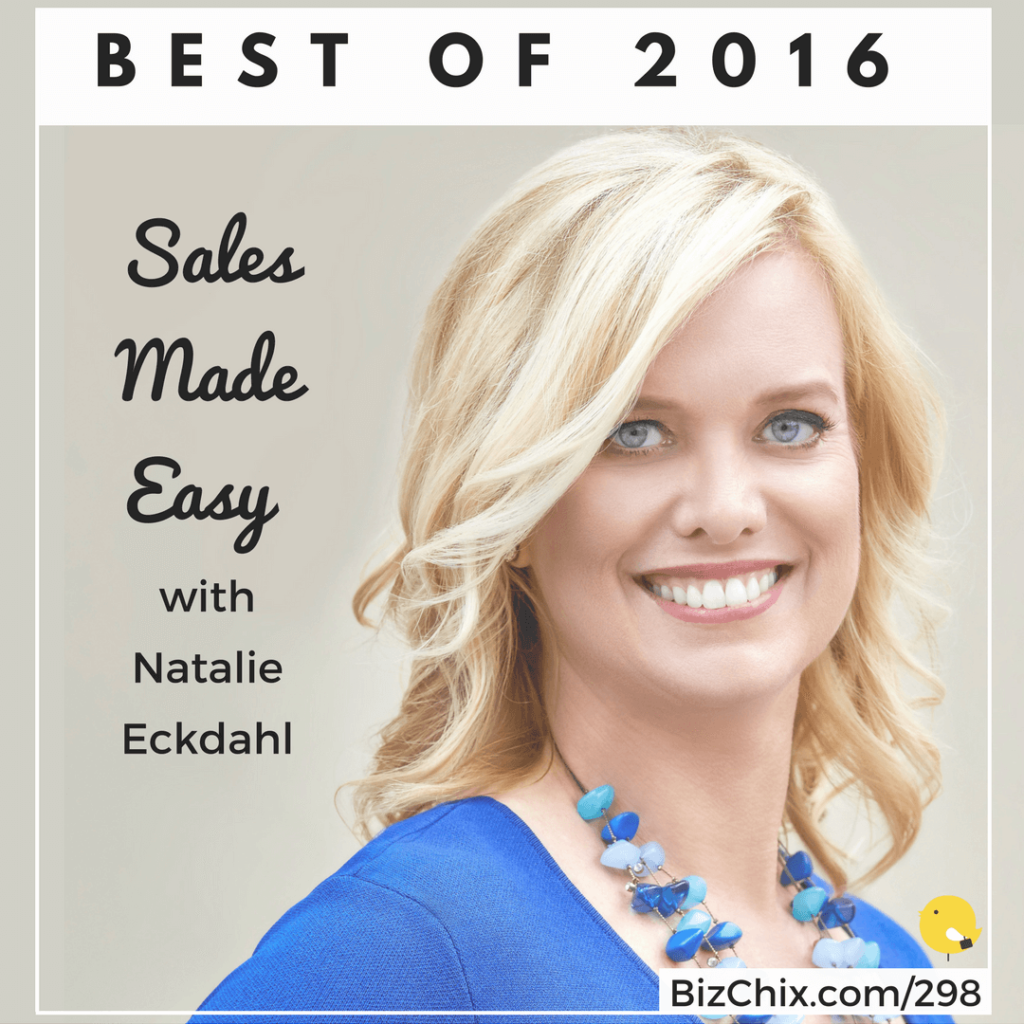 298: [Best of 2016] Sales Made Easy with Natalie Eckdahl