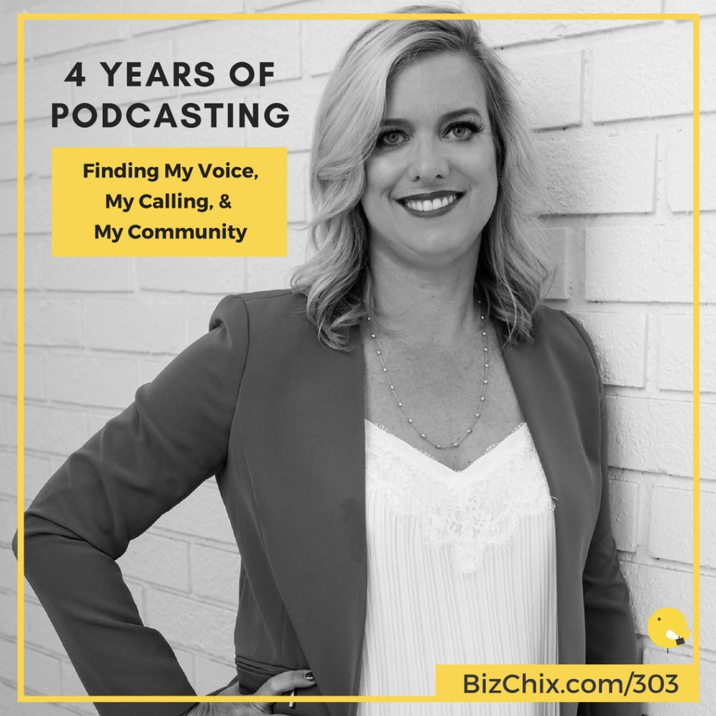 BizChix Podcast: 4 Years of Podcasting - Finding My Voice, My Calling & My Community