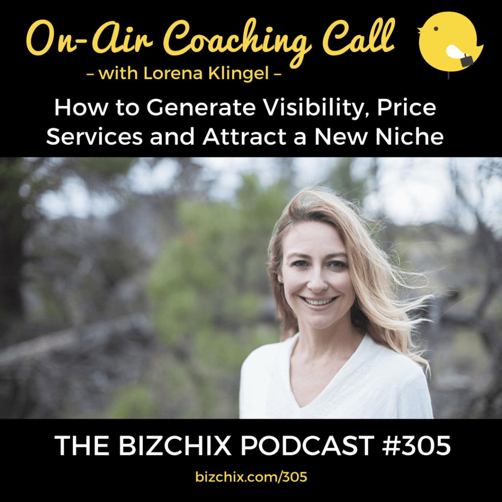Bizchix Podcast: How to Generate Visibility, Price Services and Attract a New Niche